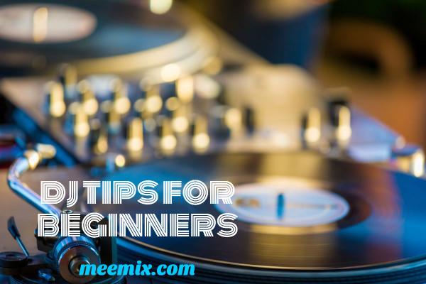 dj tips for beginners
